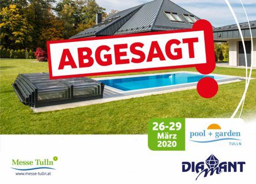 Pool+Garden Tulln 2020 abgesagt!